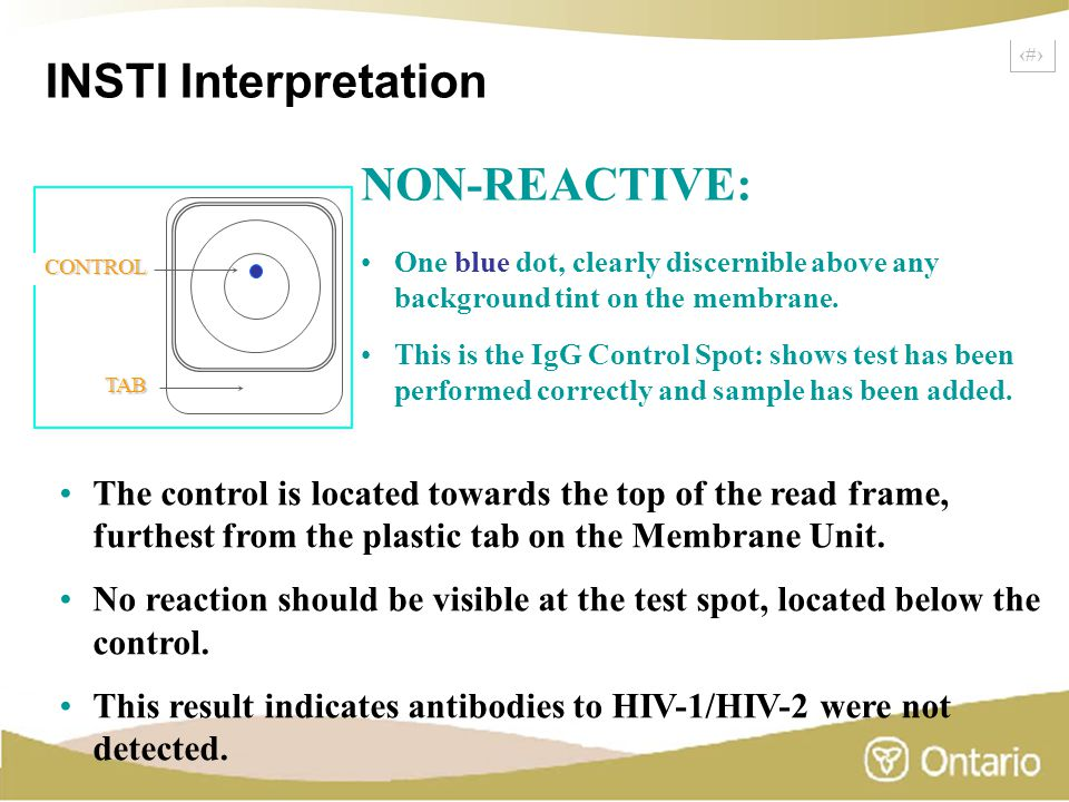 10 NON-REACTIVE: One blue dot, clearly discernible above any background tint on the membrane. This is the IgG Control Spot: shows test has been perfor
