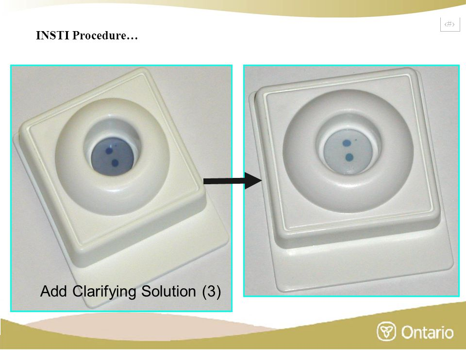 9 INSTI Procedure… Add Clarifying Solution (3)