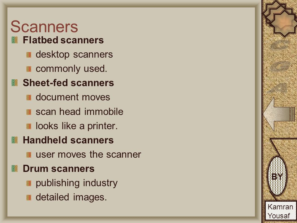 BY Kamran Yousaf BY Kamran Yousaf Scanners Flatbed scanners desktop scanners commonly used.