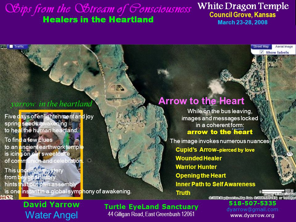 Arrow to the Heart Council Grove, Kansas March 23-28, 2008 White Dragon Temple Sips from the Stream of Consciousness yarrow in the heartland Five days of enlightenment and joy spring seeds awakening to heal the human heartland.