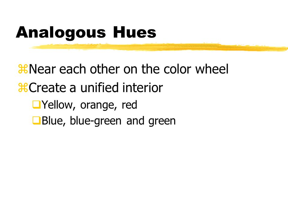 Interaction of Hues zWhen placed next to each other, colors produce effects ranging from unity to decisive contrast.