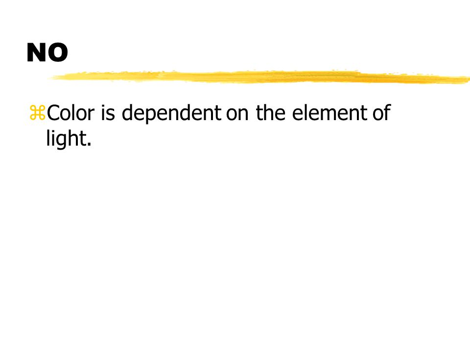 NO zColor is dependent on the element of light.
