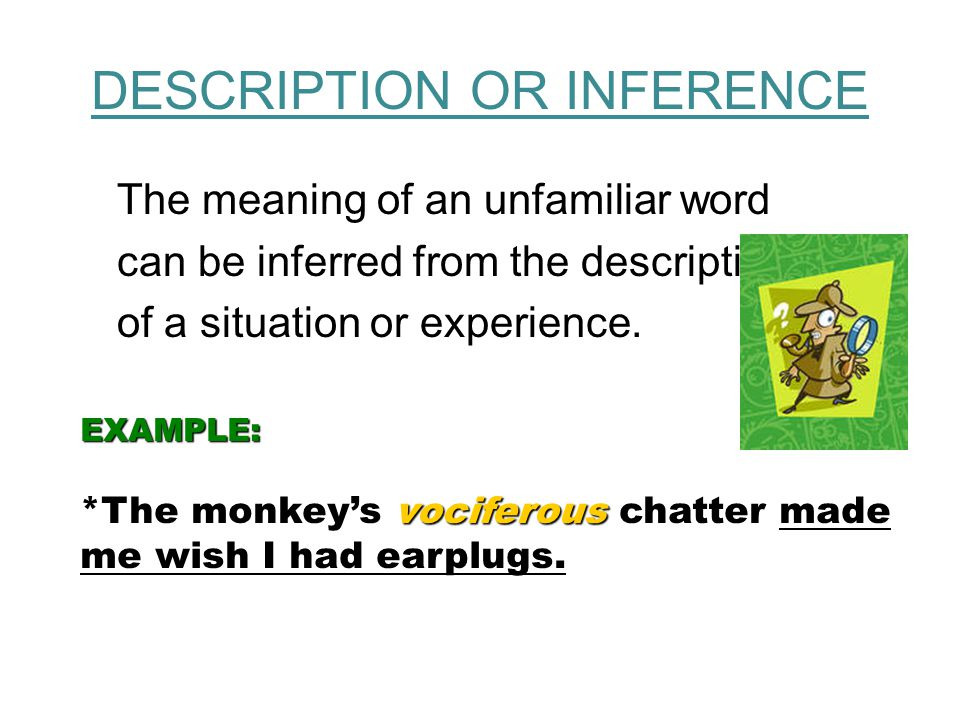 Example Clues…  Examples:  Piscatorial creatures, such as flounder, salmon, and trout, live in the coldest parts of the ocean.