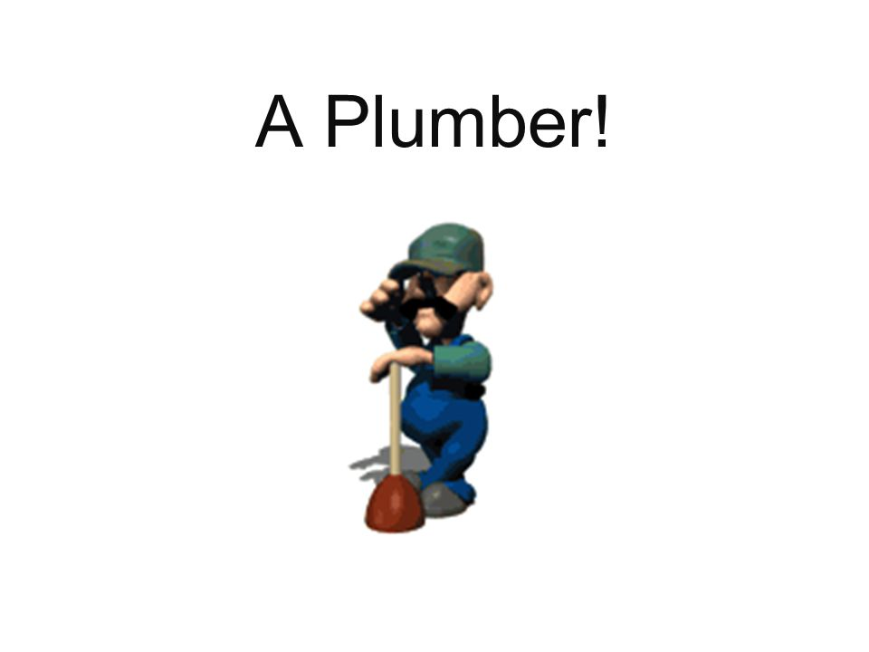 A Pipe Dream Who Am I . If it has to do with water, then it has to do with me.