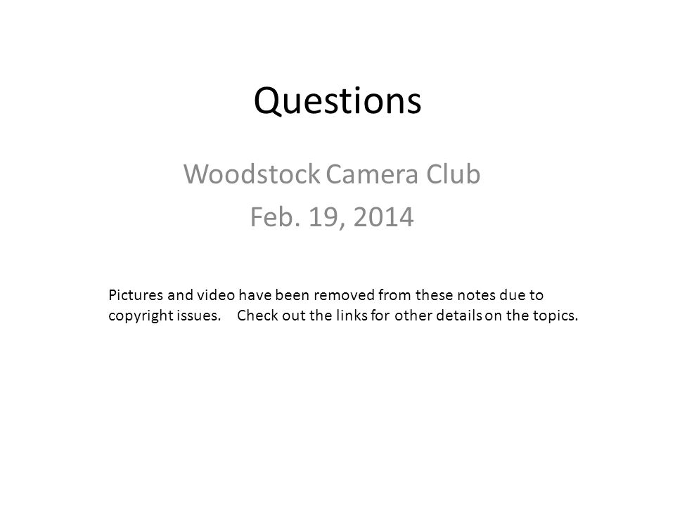 Questions Woodstock Camera Club Feb.