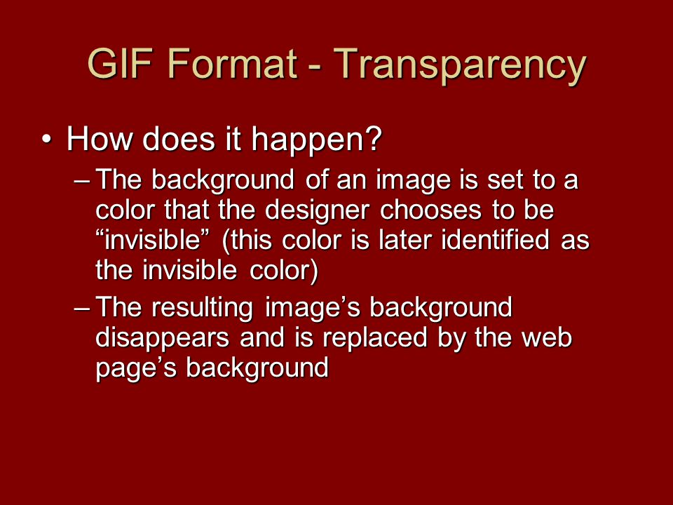 GIF Format - Transparency How does it happen How does it happen.