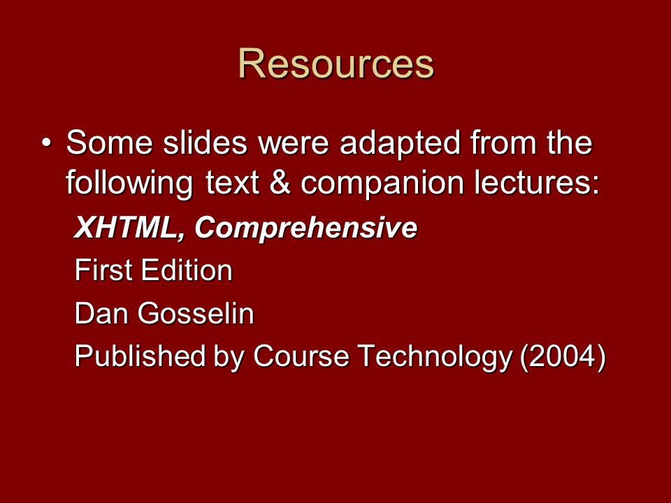Resources Some slides were adapted from the following text & companion lectures:Some slides were adapted from the following text & companion lectures: