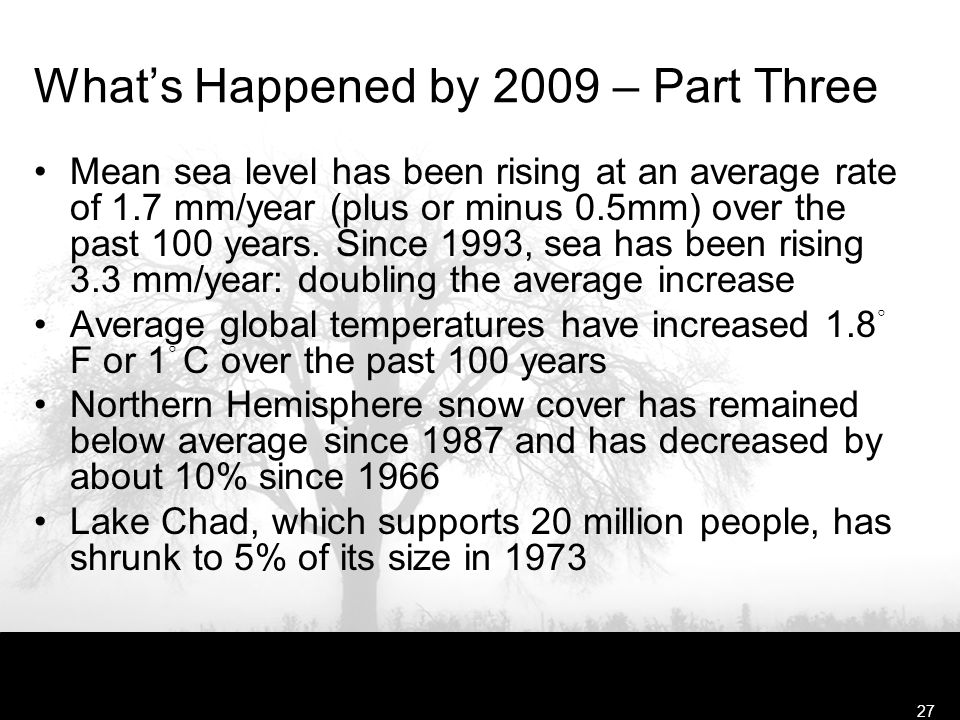 Free Template from www.brainybetty.com27 What's Happened by 2009 – Part Three Mean sea level has been rising at an average rate of 1.7 mm/year (plus or minus 0.5mm) over the past 100 years.