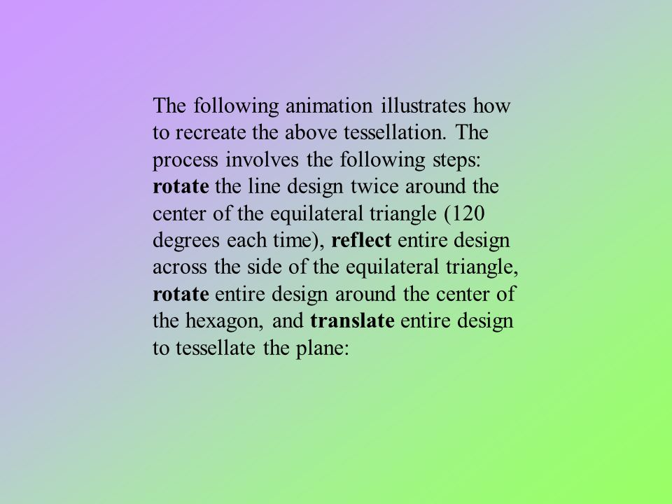 The following animation illustrates how to recreate the above tessellation. The process involves the following steps: rotate the line design twice aro