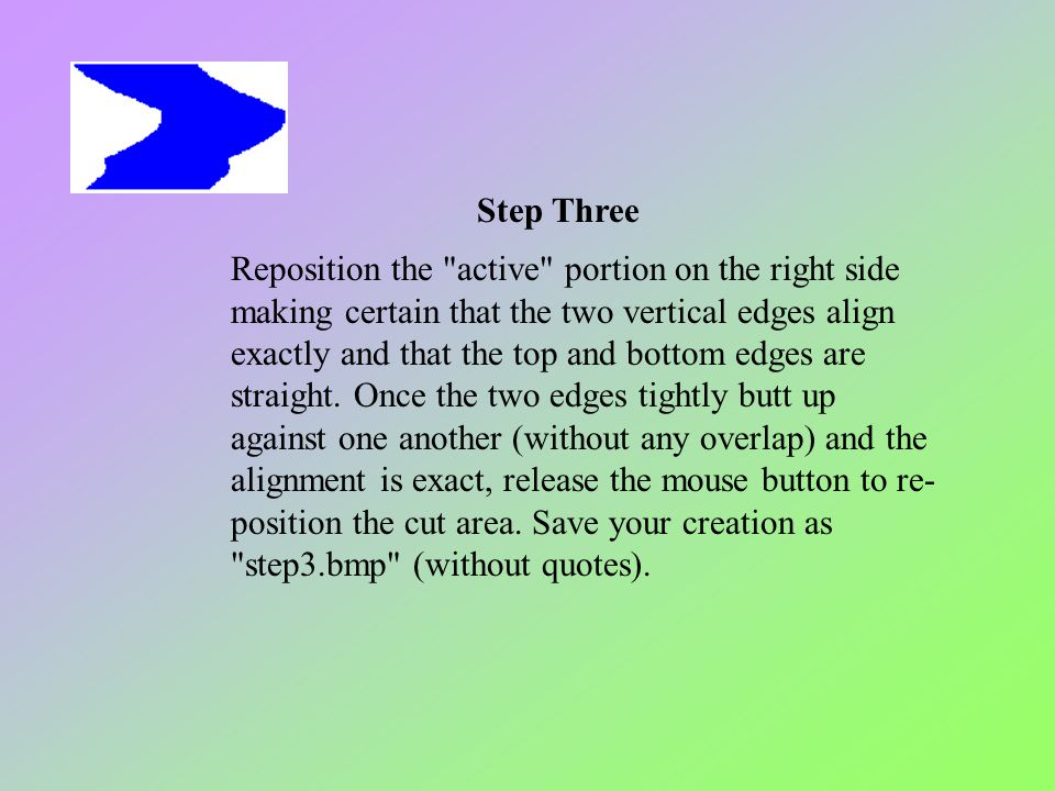 Step Three Reposition the
