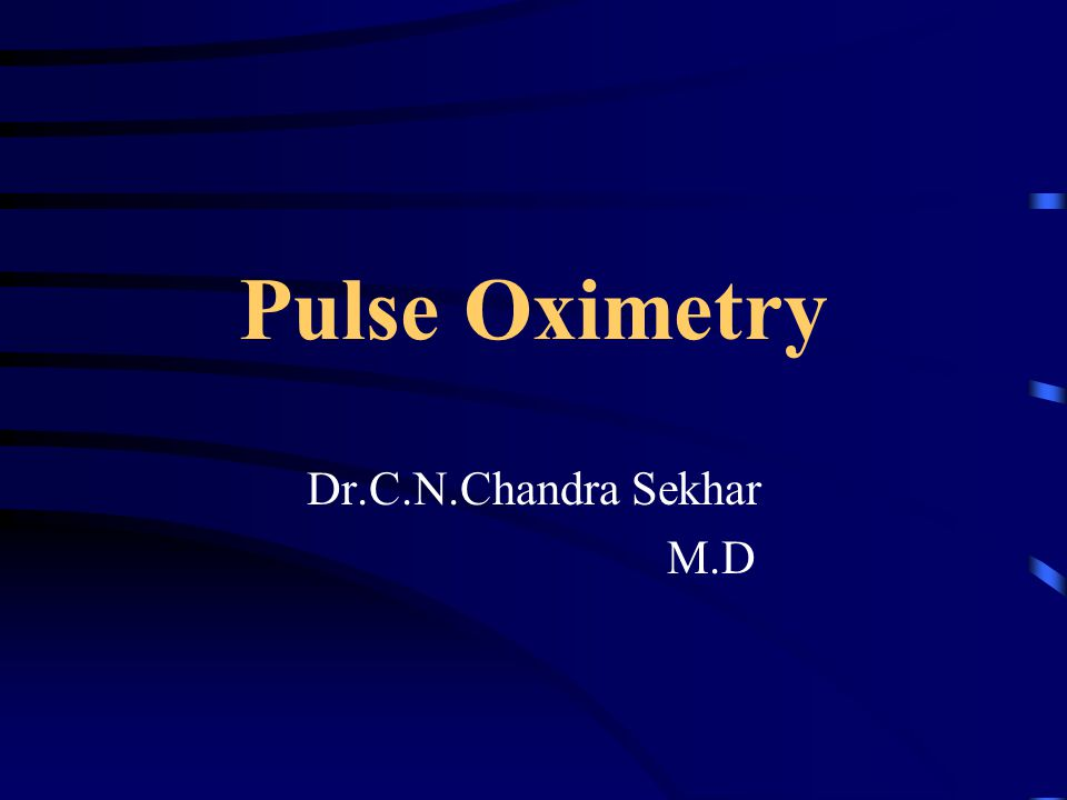Pulse Oximetry Dr.C.N.Chandra Sekhar M.D