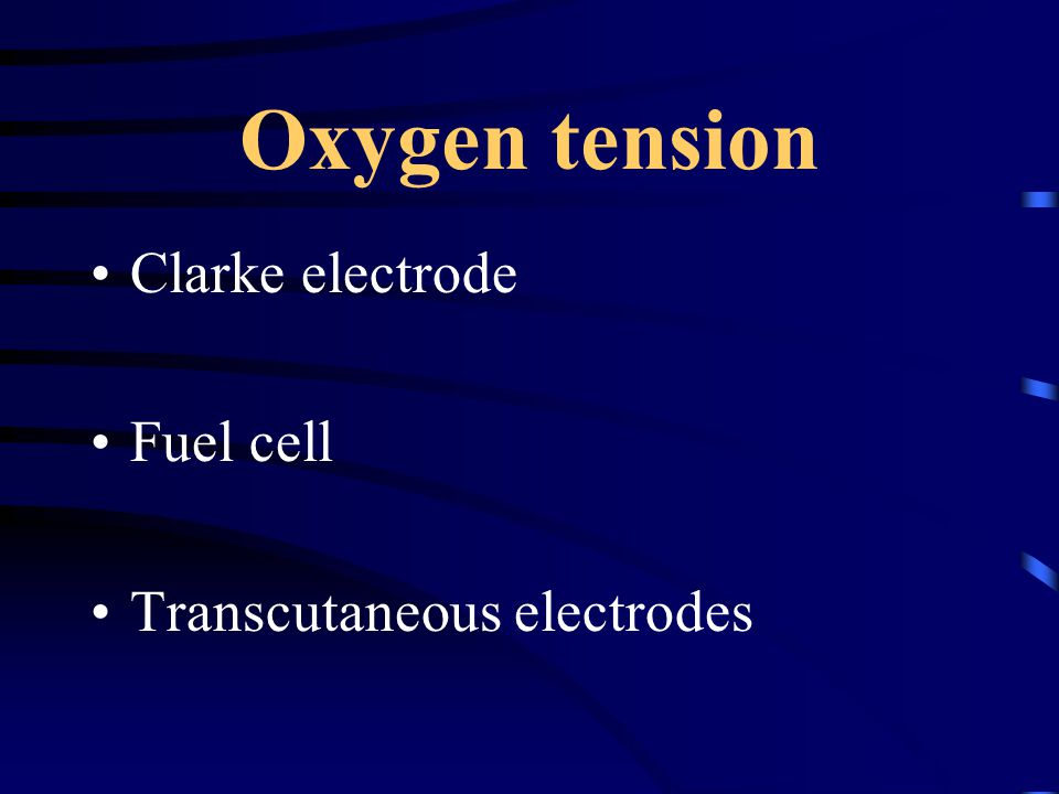Oxygen tension Clarke electrode Fuel cell Transcutaneous electrodes