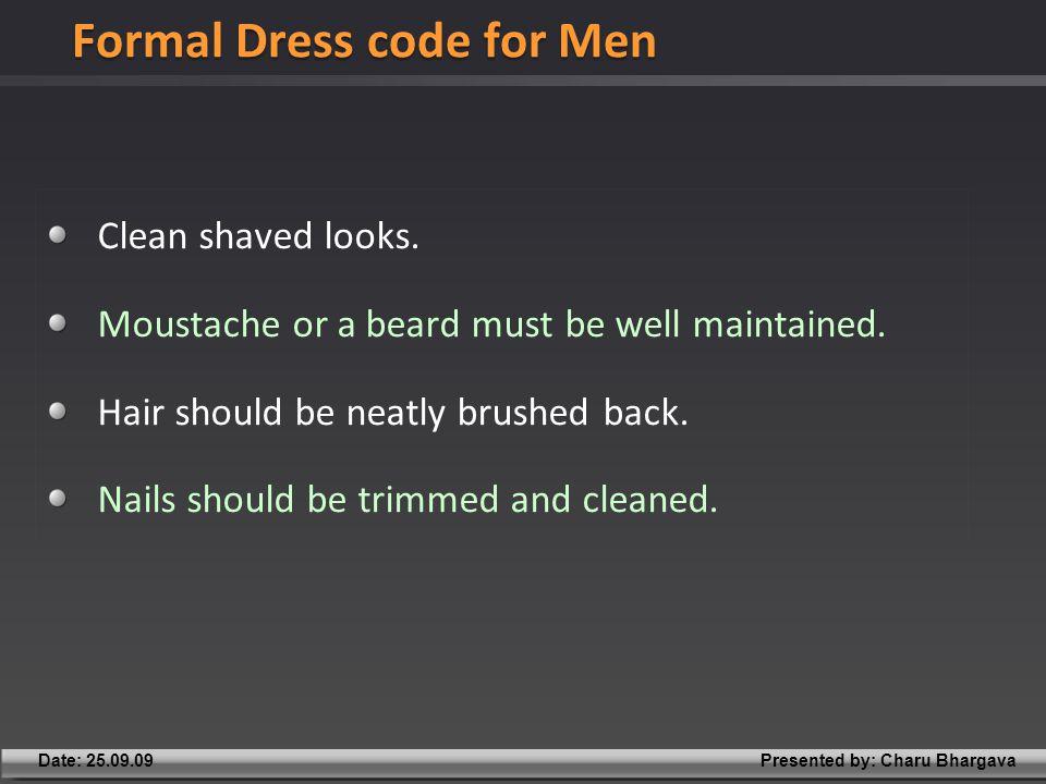 Presented by: Charu BhargavaDate: 25.09.09 Clean shaved looks.