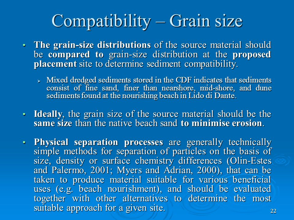 22 Compatibility – Grain size The grain-size distributions of the source material should be compared to grain-size distribution at the proposed placement site to determine sediment compatibility.
