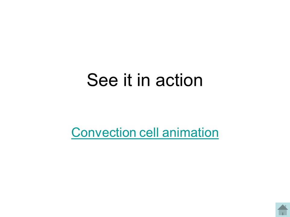 See it in action Convection cell animation