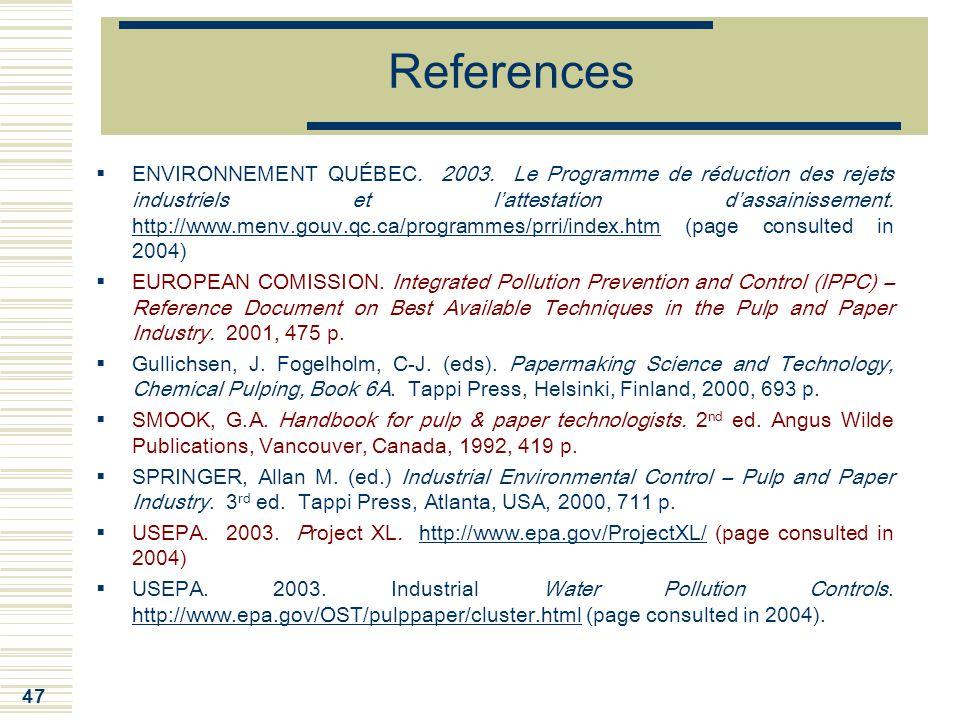 47 References  ENVIRONNEMENT QUÉBEC.2003.