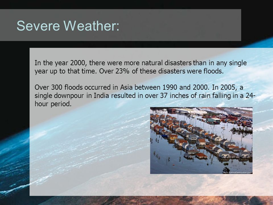 Severe Weather: In the year 2000, there were more natural disasters than in any single year up to that time.