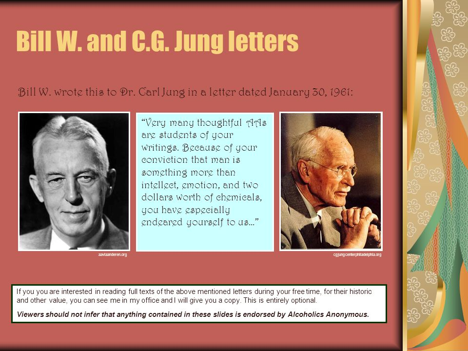 Bill W. and C.G. Jung letters Bill W. wrote this to Dr.