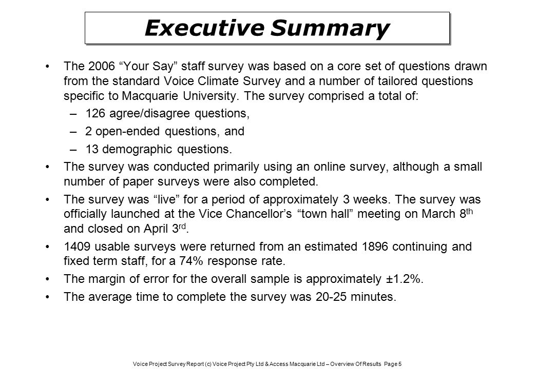 Voice Project Survey Report (c) Voice Project Pty Ltd & Access Macquarie Ltd – Overview Of Results Page 5 The 2006 Your Say staff survey was based on a core set of questions drawn from the standard Voice Climate Survey and a number of tailored questions specific to Macquarie University.