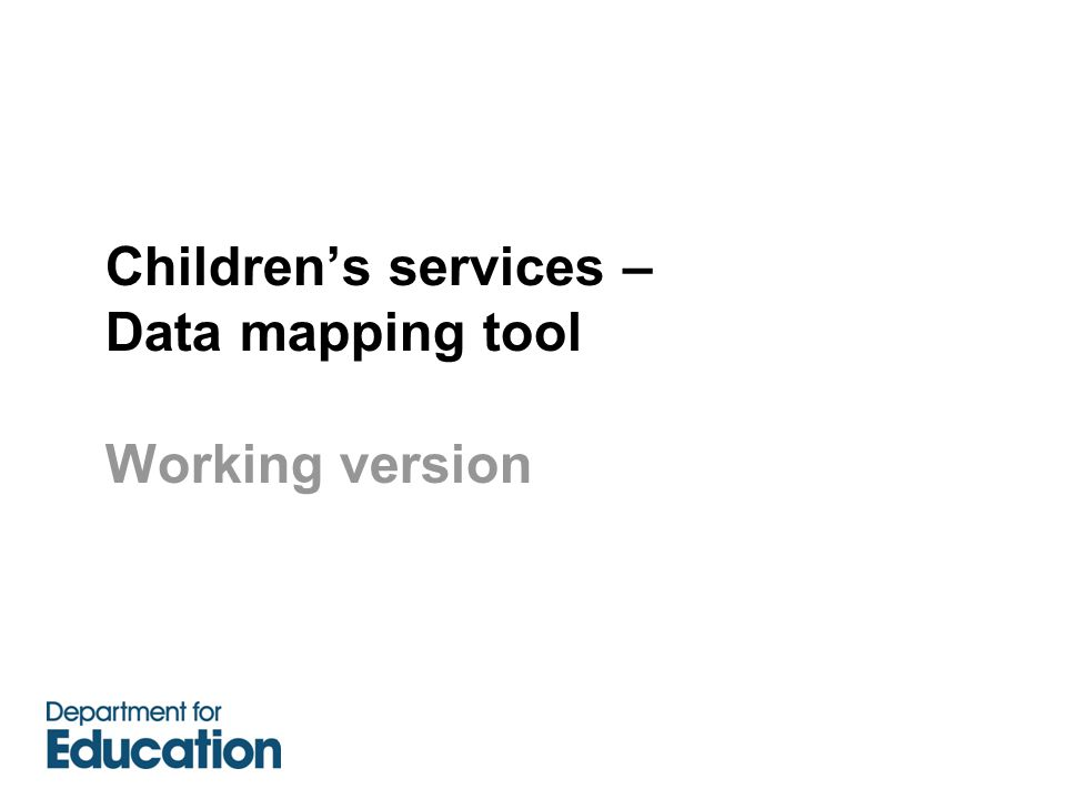 Children's services – Data mapping tool Working version