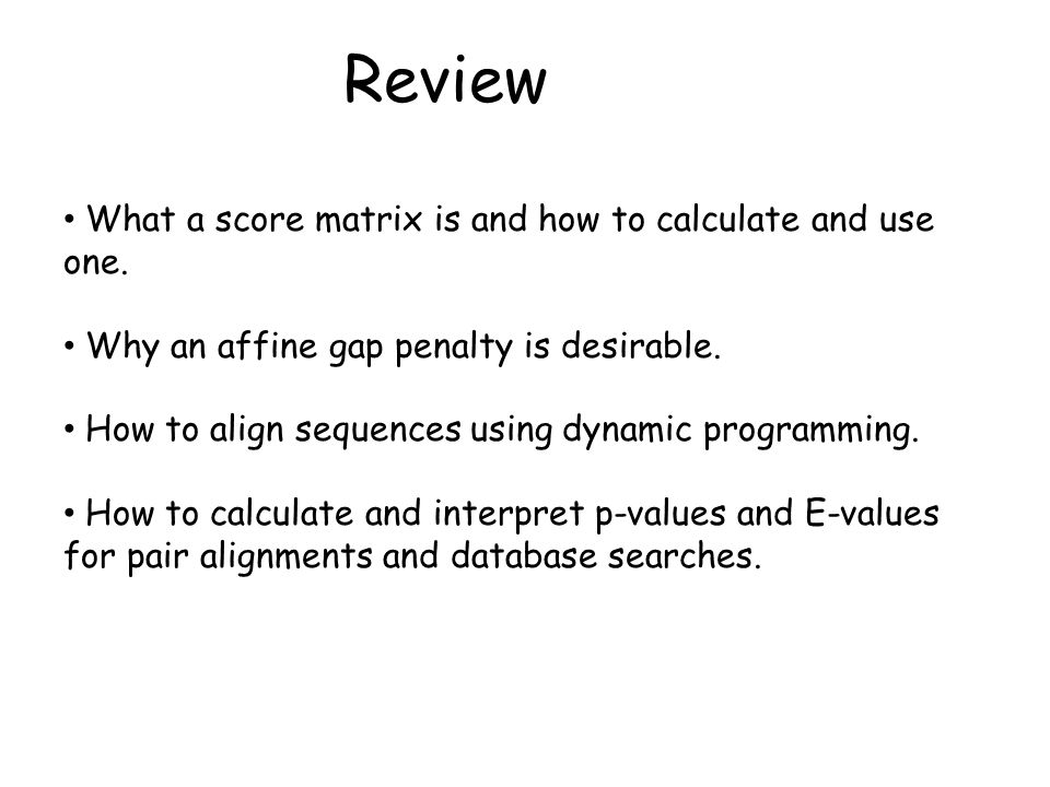 Review What a score matrix is and how to calculate and use one.