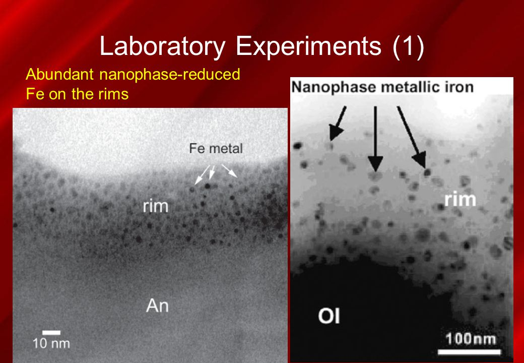 Laboratory Experiments (1) Abundant nanophase-reduced Fe on the rims