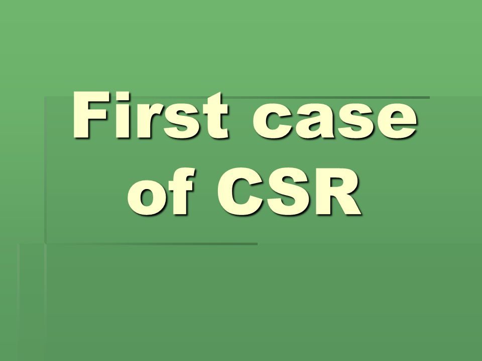 First case of CSR