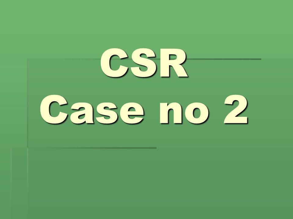 CSR Case no 2