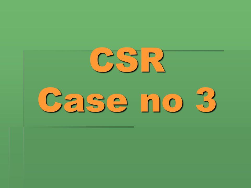 CSR Case no 3