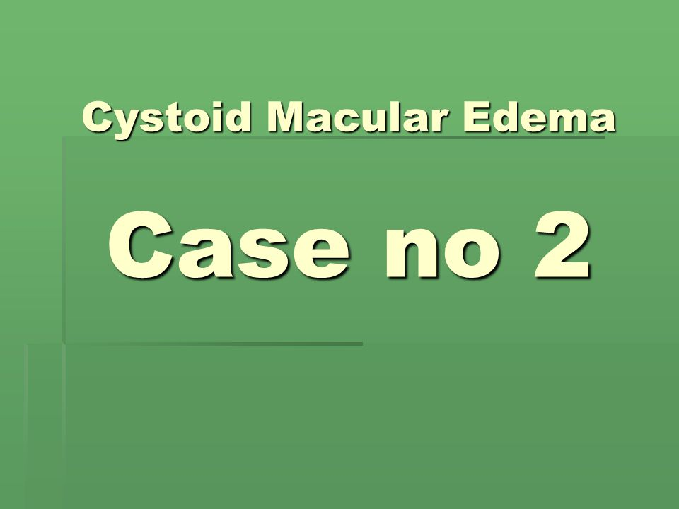 Cystoid Macular Edema Case no 2