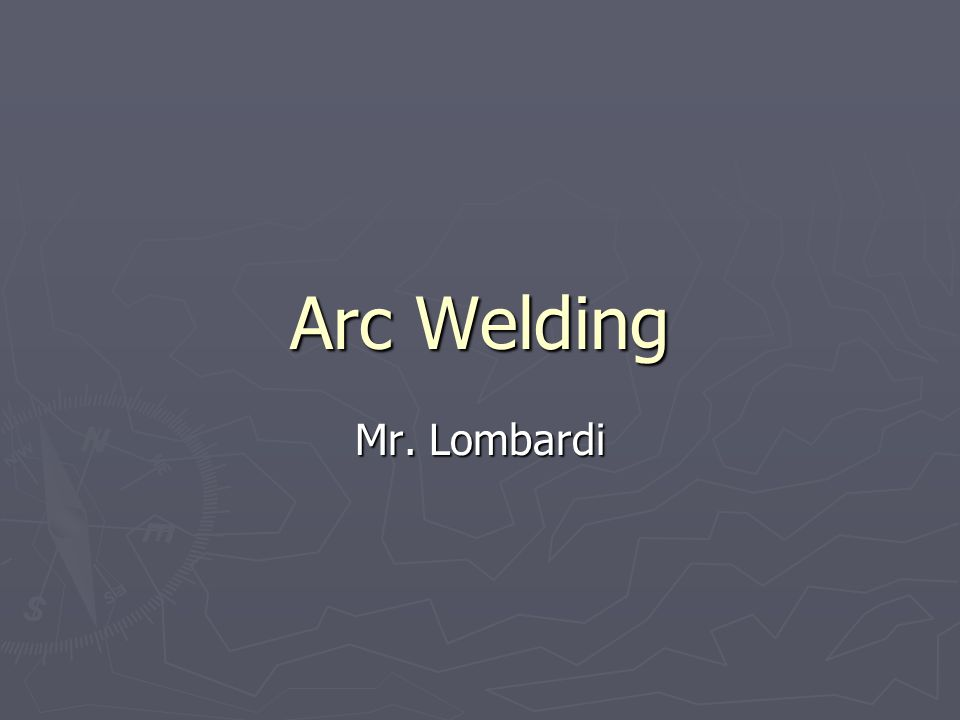 Arc Welding ► ► Arc welding uses a power supply to create an electric arc between an electrode and the base material.