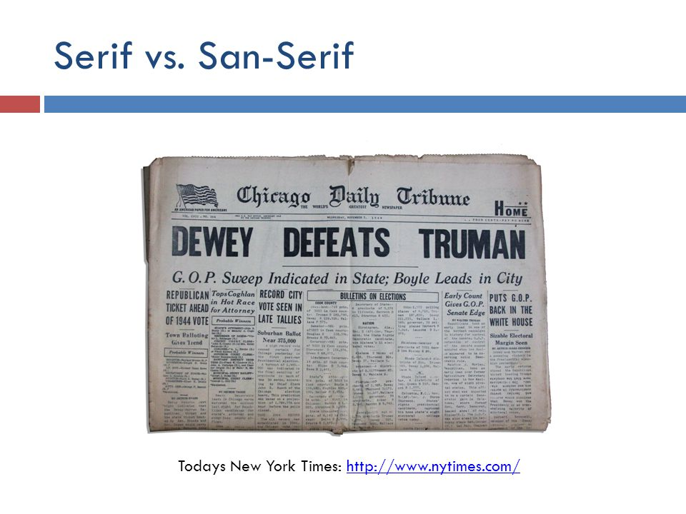 Serif vs. San-Serif Todays New York Times: http://www.nytimes.com/http://www.nytimes.com/