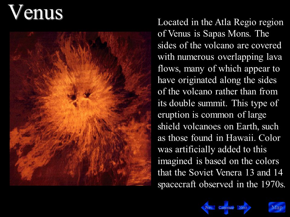 Contents NextPrev. Map Located in the Atla Regio region of Venus is Sapas Mons.