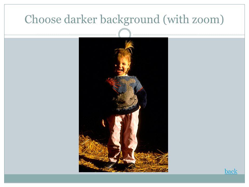 Choose darker background (with zoom) back