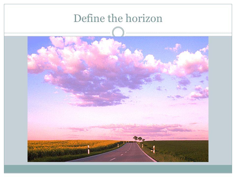 Define the horizon