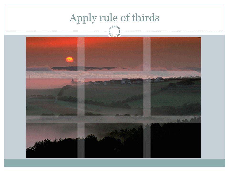 Apply rule of thirds