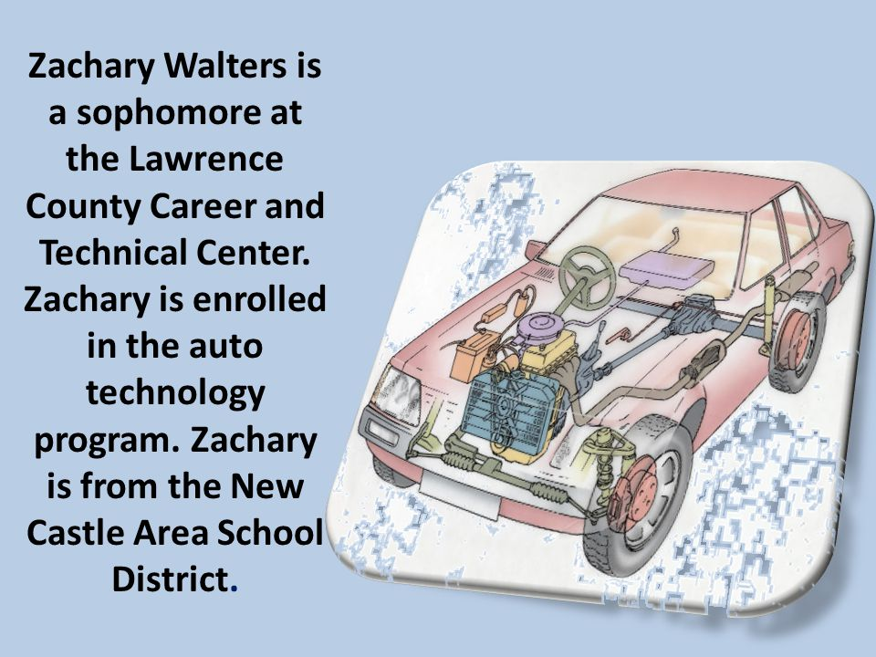 Zachary Walters is a sophomore at the Lawrence County Career and Technical Center.