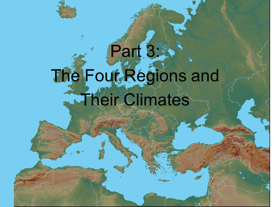 Part 3: The Four Regions and Their Climates