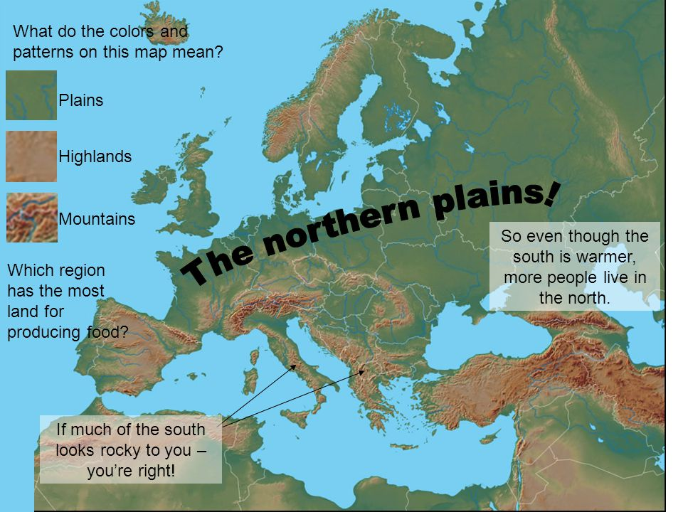Plains What do the colors and patterns on this map mean? Highlands Mountains Which region has the most land for producing food? So even though the sou