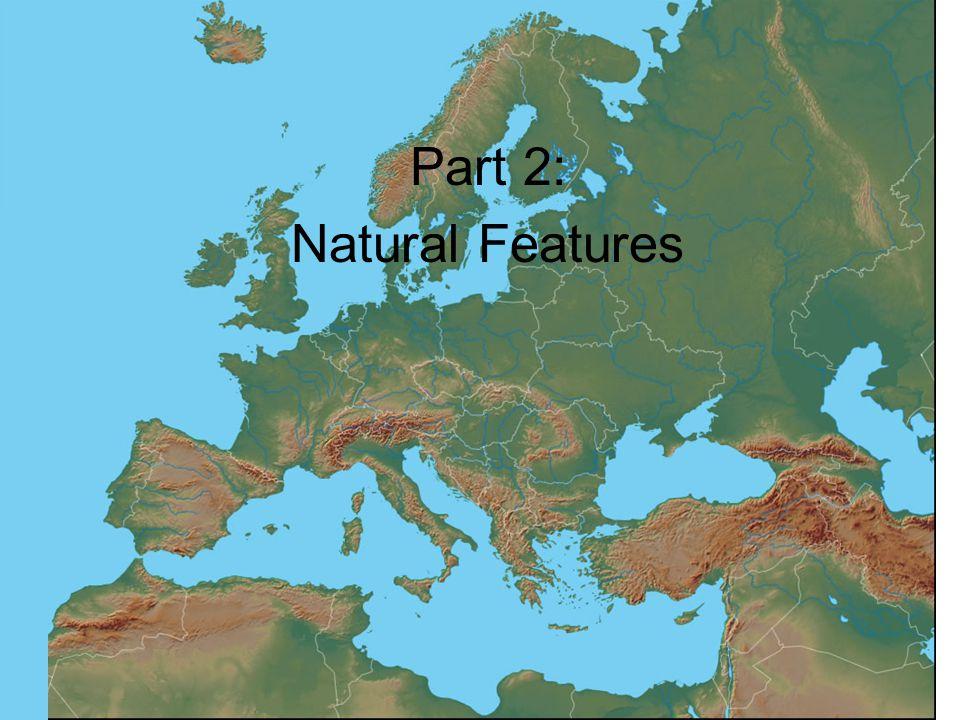 Part 2: Natural Features