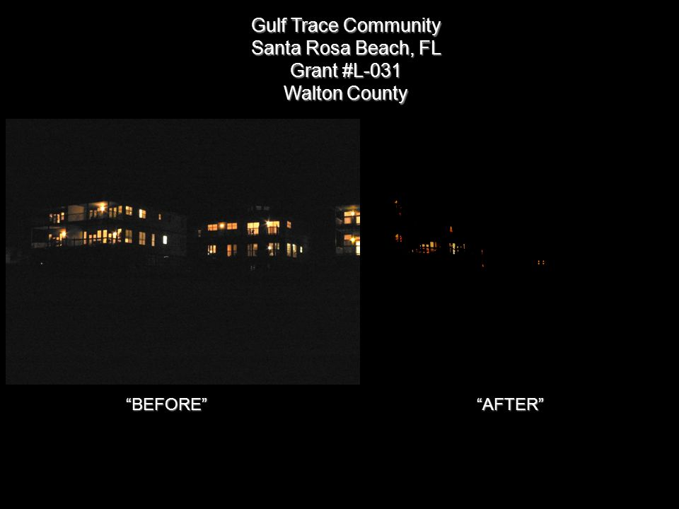 Gulf Trace Community Santa Rosa Beach, FL Grant #L-031 Walton County BEFORE AFTER