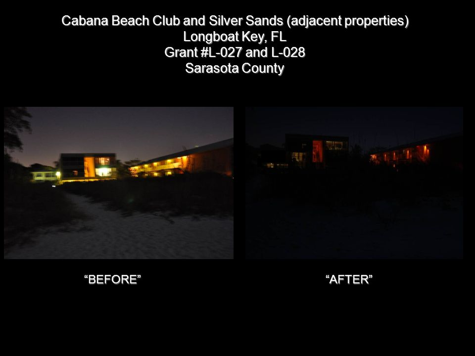 Cabana Beach Club and Silver Sands (adjacent properties) Longboat Key, FL Grant #L-027 and L-028 Sarasota County BEFORE AFTER