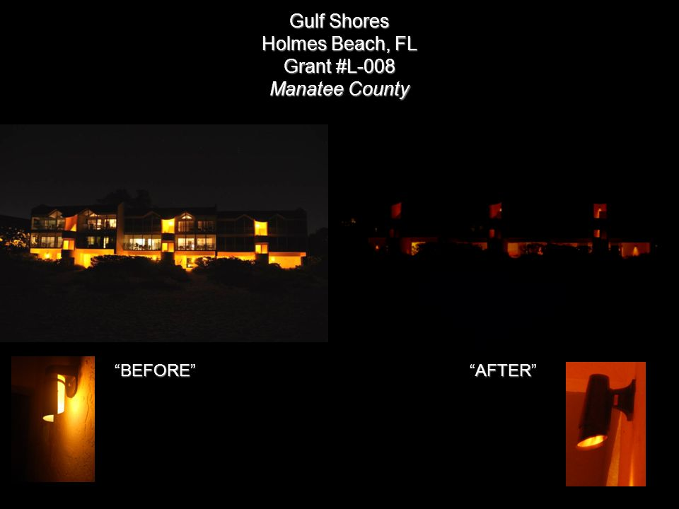 Gulf Shores Holmes Beach, FL Grant #L-008 Manatee County AFTER AFTER BEFORE BEFORE