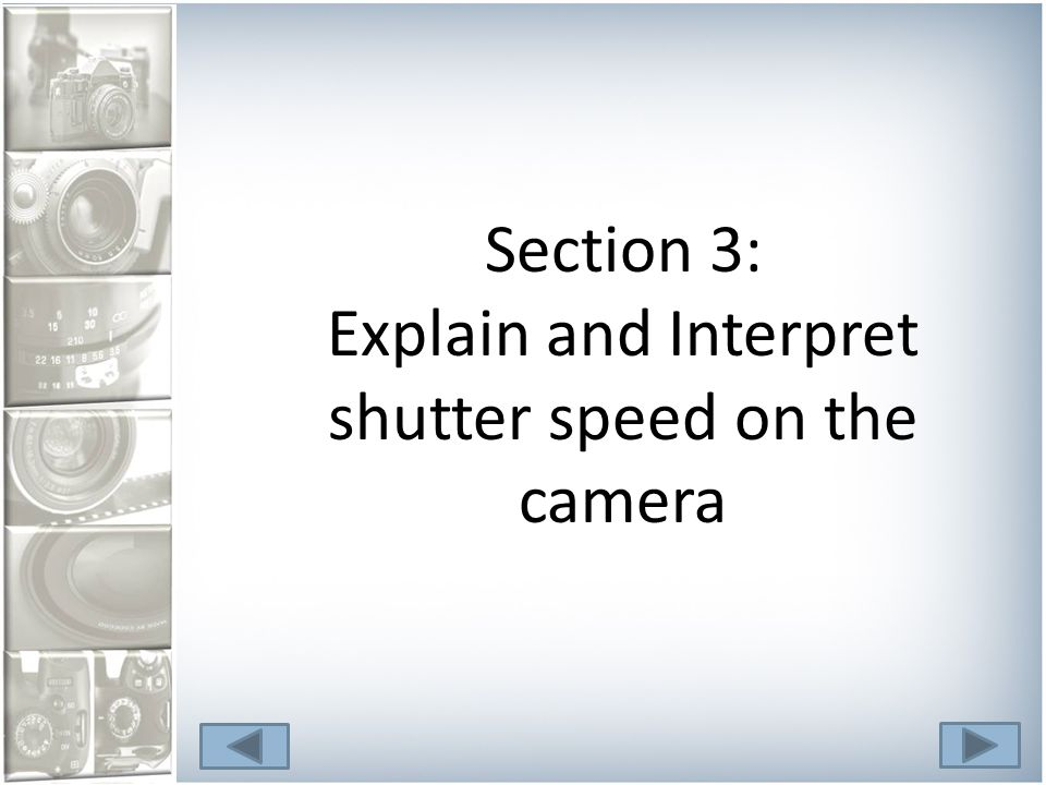 R Section 3: Explain and Interpret shutter speed on the camera