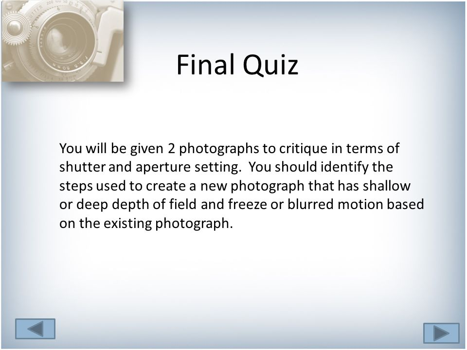 You will be given 2 photographs to critique in terms of shutter and aperture setting.