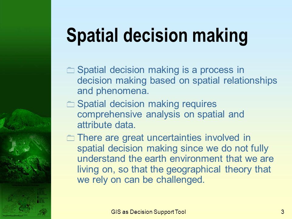 2  Spatial decision making  Multiple criteria and GIS  The concept of non-inferiority  Basic multiple criteria solution techniques  Goal programm