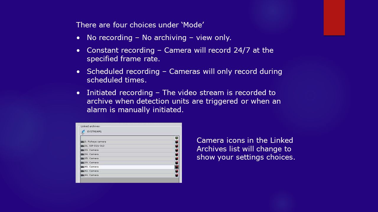 There are four choices under 'Mode' No recording – No archiving – view only.