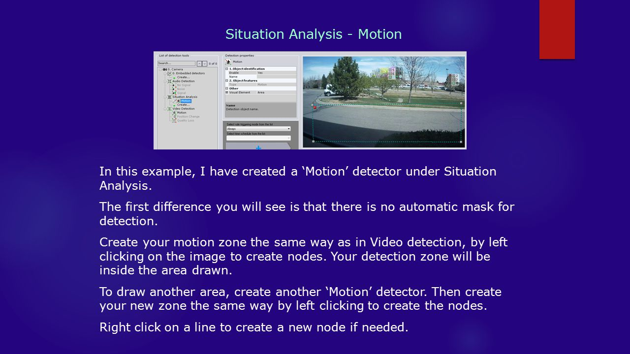 Situation Analysis - Motion In this example, I have created a 'Motion' detector under Situation Analysis.