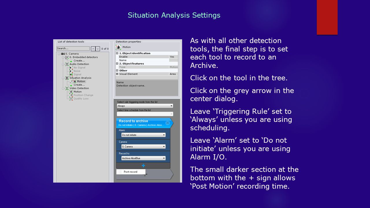 Situation Analysis Settings As with all other detection tools, the final step is to set each tool to record to an Archive.