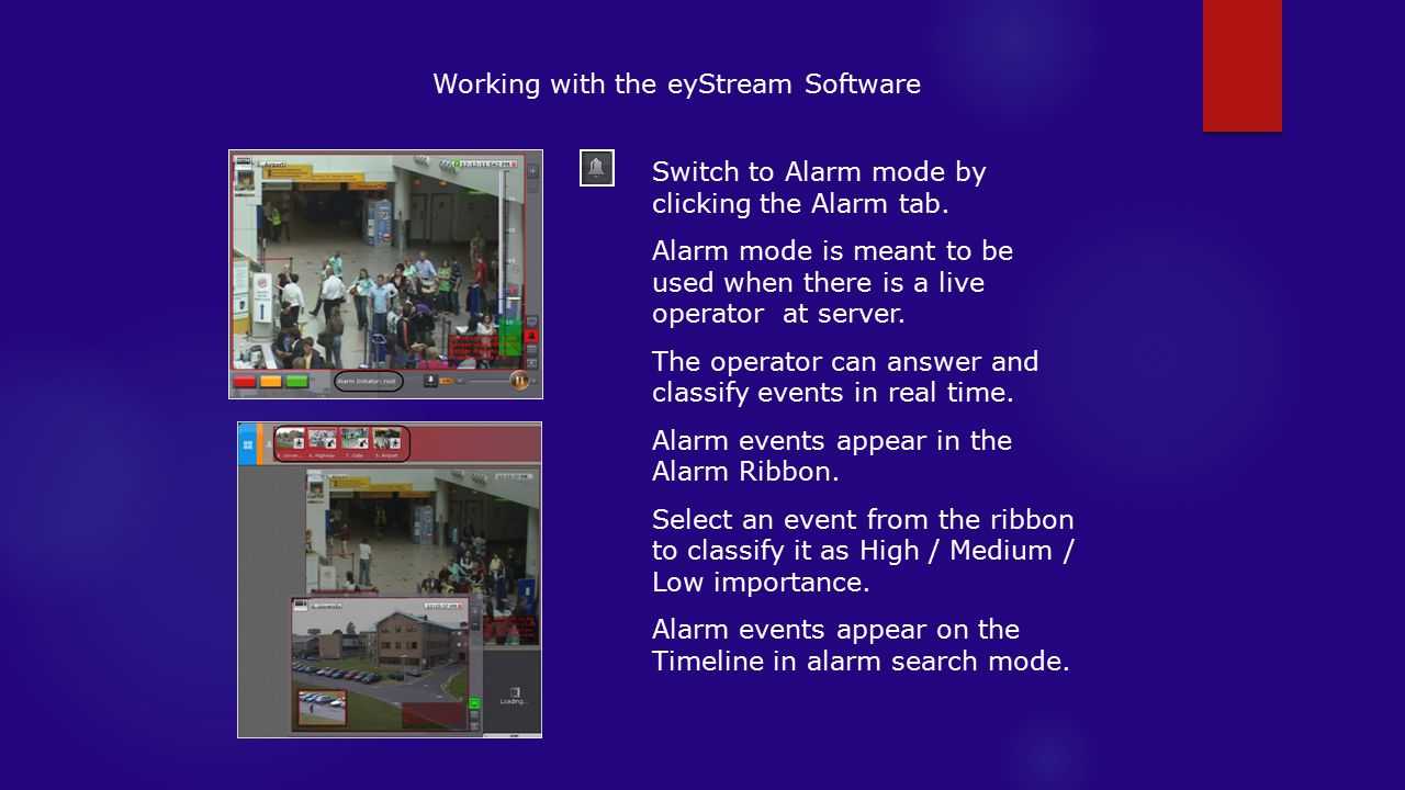 Working with the eyStream Software Switch to Alarm mode by clicking the Alarm tab.